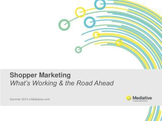 Shopper  Marketing What's Working & the Road Ahead