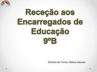 Receção aos  Encarregados de Educação    9ºB
