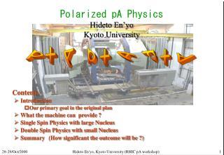 Polarized pA Physics Hideto En'yo     Kyoto University