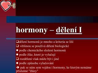 hormony –  dělení I