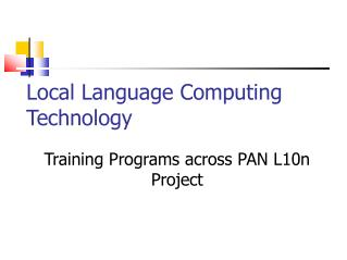 Local Language Computing   Technology