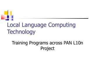 Local Language Computing   Technology