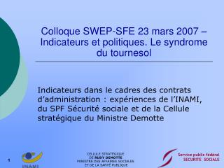 Colloque SWEP-SFE 23 mars 2007 – Indicateurs et politiques. Le syndrome du tournesol