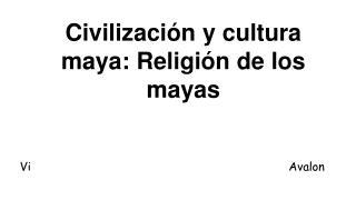 Civilización y cultura maya: Religión de los mayas