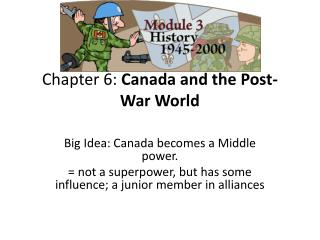 Chapter 6:  Canada and the Post-War World