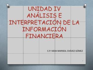 UNIDAD IV ANÁLISIS E INTERPRETACIÓN DE LA INFORMACIÓN FINANCIERA