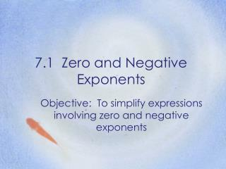 7.1  Zero and Negative Exponents
