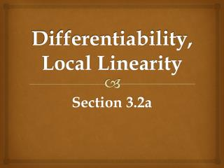 Differentiability, Local Linearity