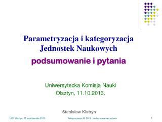 Uniwersytecka Komisja Nauki  Olsztyn, 11.10.2013.
