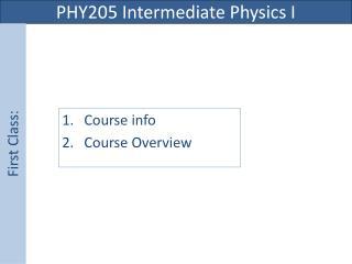 PHY205 Intermediate Physics I