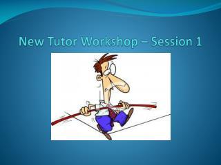 New Tutor Workshop – Session 1