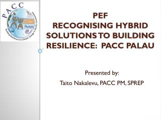 PEF  Recognising hybrid solutions TO BUILDING RESILIENCE:  pacc palau