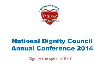 National Dignity Council Annual Conference 2014