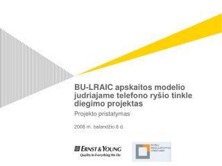 BU-LRAIC apskaitos modelio judriajame telefono ryšio tinkle diegimo projektas