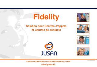 Fidelity Solution pour Centres d'appels et Centres de contacts