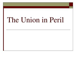 Union in Peril ppt