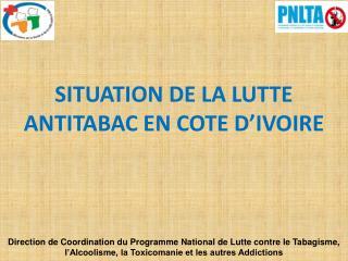 SITUATION DE LA LUTTE ANTITABAC EN COTE D'IVOIRE