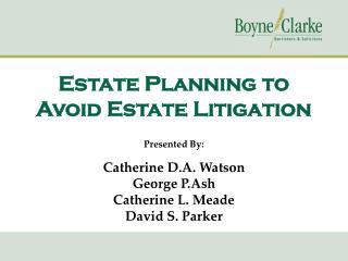 Estate Planning to Avoid Estate Litigation