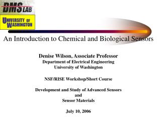 An Introduction to Chemical and Biological Sensors Denise Wilson, Associate Professor