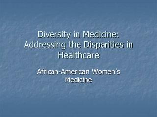 Diversity in Medicine: Addressing the Disparities in Healthcare