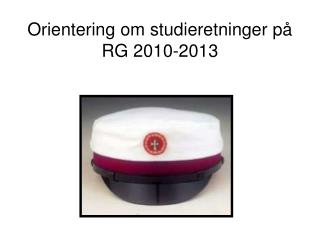 Orientering om studieretninger på RG 2010-2013