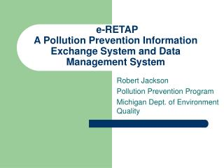 e-RETAP  A Pollution Prevention Information Exchange System and Data Management System
