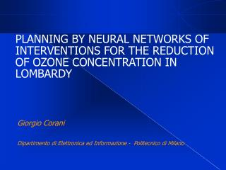 PLANNING BY NEURAL NETWORKS OF INTERVENTIONS FOR THE REDUCTION OF OZONE CONCENTRATION IN LOMBARDY