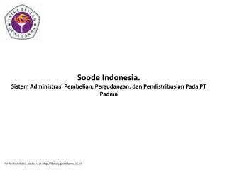 Soode Indonesia. Sistem Administrasi Pembelian, Pergudangan, dan Pendistribusian Pada PT Padma