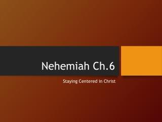 Nehemiah Ch.6