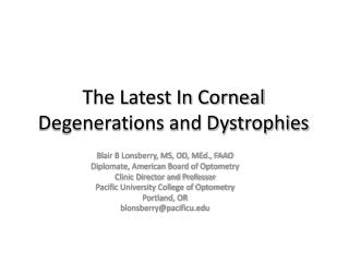 The Latest In Corneal Degenerations and Dystrophies