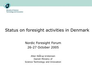 Status on foresight activities in Denmark
