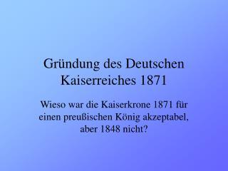 Gr�ndung des Deutschen Kaiserreiches 1871