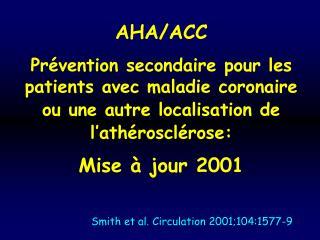 AHA/ACC Prévention secondaire pour les patients avec maladie coronaire