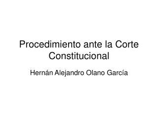 Procedimiento ante la Corte Constitucional