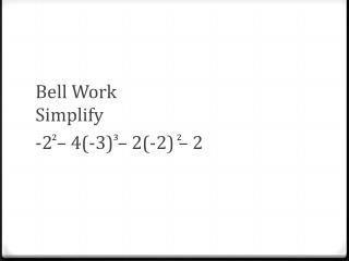 Bell Work Simplify -2 – 4(-3) – 2(-2) – 2