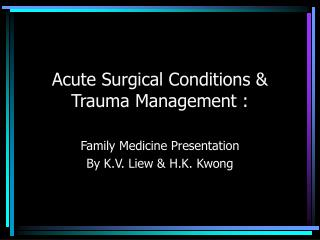 Acute Surgical Conditions & Trauma Management :