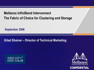 Mellanox InfiniBand Interconnect The Fabric of Choice for Clustering and Storage