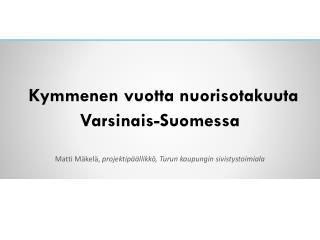 Kymmenen vuotta nuorisotakuuta Varsinais-Suomessa