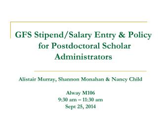 GFS Stipend/Salary Entry & Policy  for  Postdoctoral  Scholar Administrators
