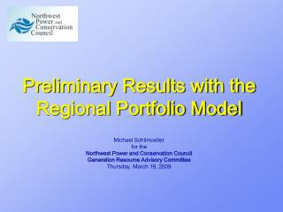 Preliminary Results with the Regional Portfolio Model