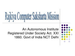An Autonomous Institute Registered Under Society Act. XXI 1860. Govt of India NCT Delhi