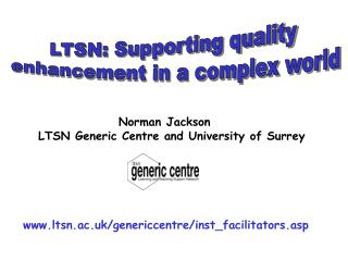 LTSN: Supporting quality  enhancement in a complex world