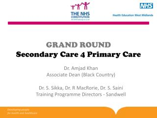 GRAND ROUND Secondary Care 4 Primary Care