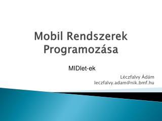 Mobil Rendszerek Programozása