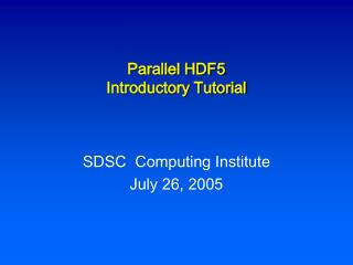 Parallel HDF5 Introductory Tutorial
