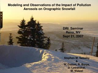 Modeling and Observations of the Impact of Pollution Aerosols on Orographic Snowfall