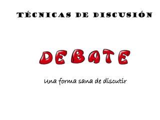 T�CNICAS DE DISCUSI�N