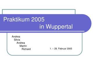 Praktikum 2005                        in Wuppertal