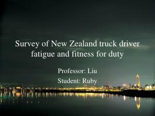 Survey of New Zealand truck driver fatigue and fitness for duty