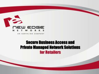 Secure Business Access and Private Managed Network Solutions for Retailers